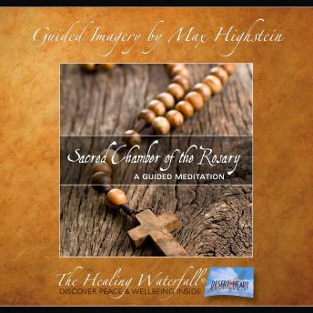 Sacred Chamber of the Rosary: Guided Rosary Meditation