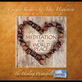 Guided Meditation for World Peace: Peace Begins with You