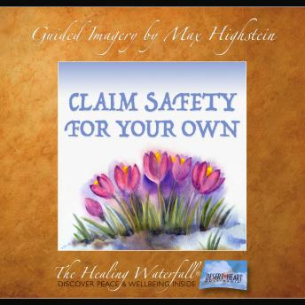 Claim Safety for Your Own: Release the Past and Know that You are Safe