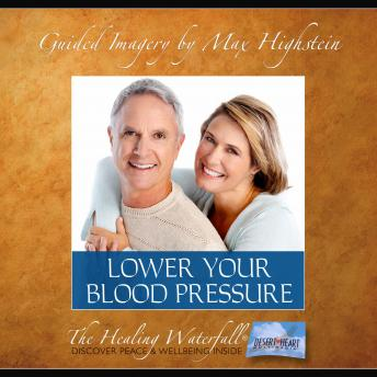 Lower Your Blood Pressure: Simple, Natural, Easy to Use Program