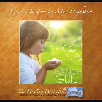 No More Guilt: Say Goodbye to Guilt & Free Yourself