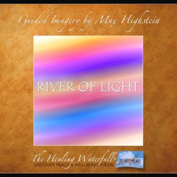 River of Light: Experience the Light of Your Own Soul