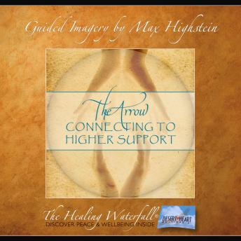 Download Arrow, The: Connecting To Higher Guidance by Max Highstein