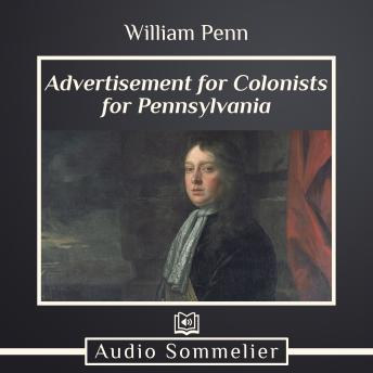 Download Advertisement for Colonists for Pennsylvania by William Penn