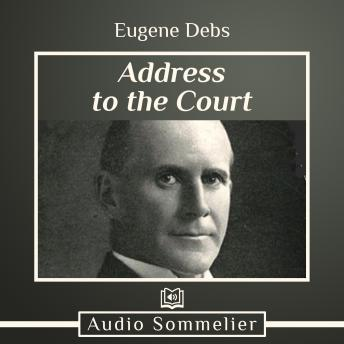 Download Address to the Court by Eugene Debs