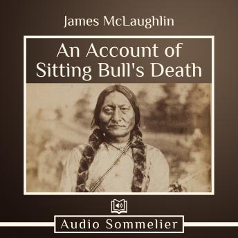 Download Account of Sitting Bull's Death by James Mclaughlin
