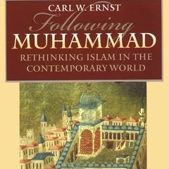 Following Muhammad: Rethinking Islam in the Contemporary World