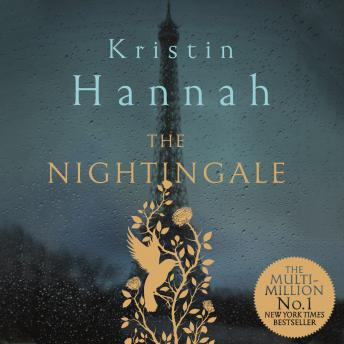 Nightingale: Bravery, Courage, Fear and Love in a Time of War, Audio book by Kristin Hannah