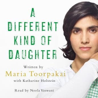 Download Different Kind of Daughter: The Girl Who Hid From the Taliban in Plain Sight by Maria Toorpakai, Katharine Holstein