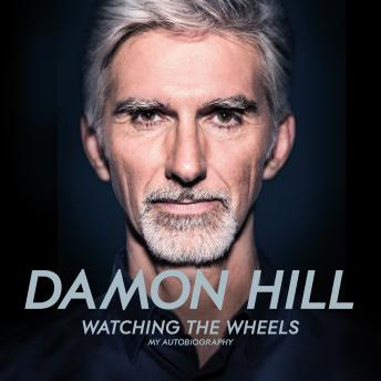 Download Watching the Wheels: My Autobiography by Damon Hill