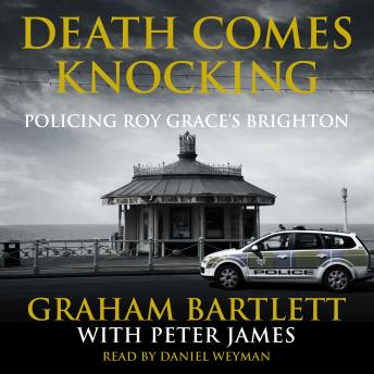 Death Comes Knocking: Policing Roy Grace's Brighton