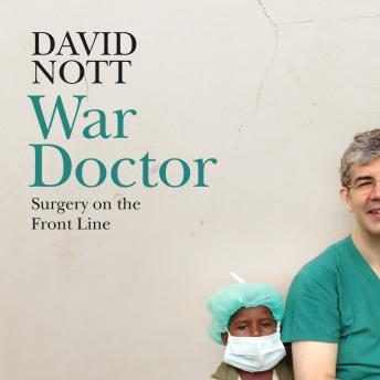 Download War Doctor: Surgery on the Front Line by David Nott