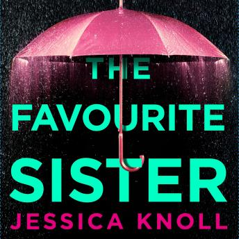 The Favourite Sister: A Compulsive Psychological Thriller from the Bestselling Author Of Luckiest Gi