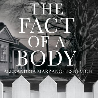 Download Fact of a Body: Two Crimes, One Powerful True Story by Alexandria (alex) Marzano-Lesnevich