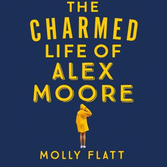 The Charmed Life of Alex Moore: A quirky adventure with an unexpected twist