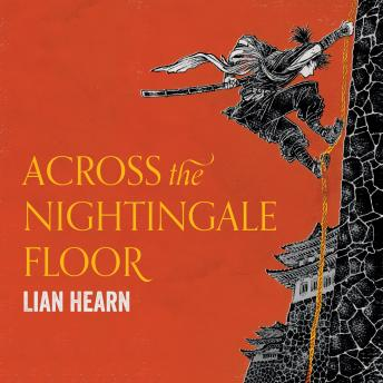 Download Across the Nightingale Floor: Tales of the Otori Book 1 by Lian Hearn