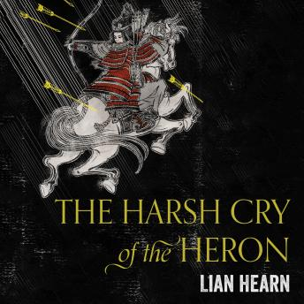 Download Harsh Cry of the Heron by Lian Hearn