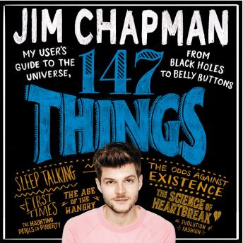 Download 147 Things: A hilariously brilliant guide to this thing called life by Jim Chapman