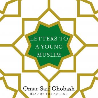 Download Letters to a Young Muslim by Omar Saif Ghobash