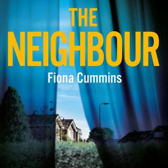 The Neighbour: The gripping crime thriller of the year with a twist you'll never see coming . . .
