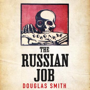 Download Russian Job: The Forgotten Story of How America Saved Russia from Famine by Douglas Smith