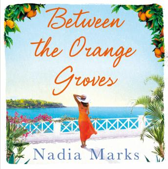 Between the Orange Groves: Sun, Sand and Secrets in this Gorgeous Beach Read details