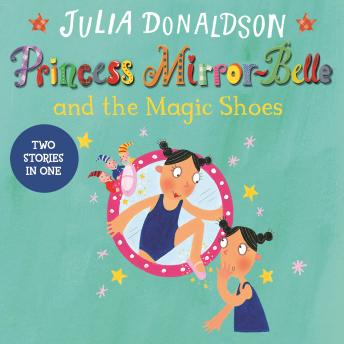 Princess Mirror-Belle and the Magic Shoes: Princess Mirror-Belle Bind Up 2