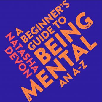 Beginner's Guide to Being Mental: An A-Z details