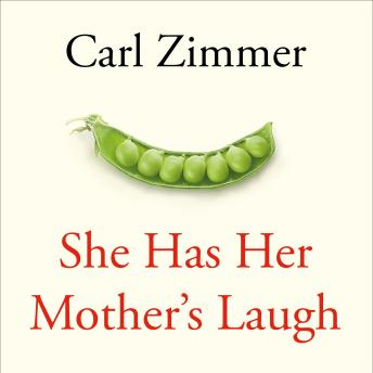 Download She Has Her Mother's Laugh: The Powers, Perversions, and Potential of Heredity by Carl Zimmer
