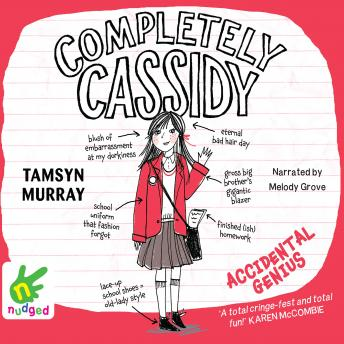 Completely Cassidy: Accidental Genius, Tamsyn Murray