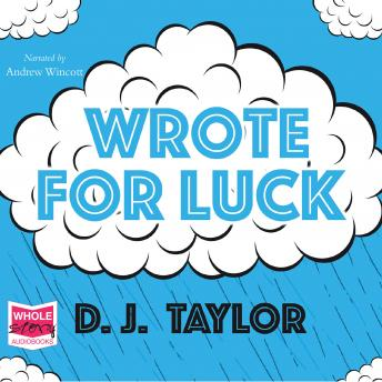 Wrote For Luck, D.J. Taylor