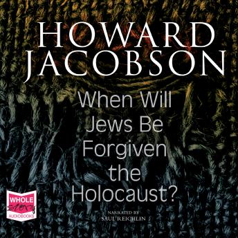 When Will Jews Be Forgiven the Holocaust