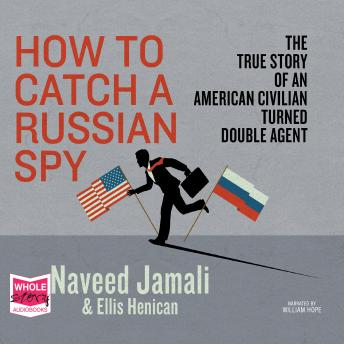 How to Catch a Russian Spy, Naveed Jamali, Ellis Henican