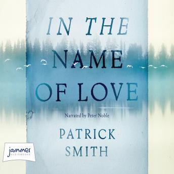 In the Name of Love, Patrick Smith