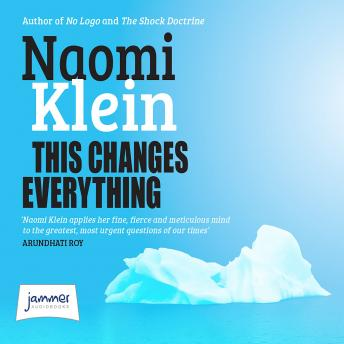This Changes Everything: Capitalism vs the Climate, Naomi Klein