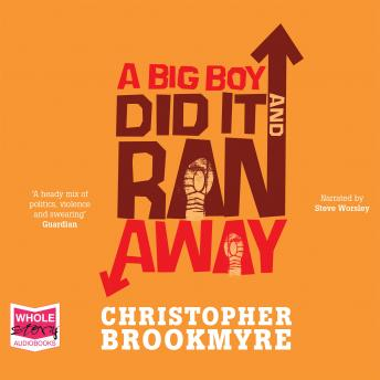 Big Boy Did it and Ran Away, Chris Brookmyre