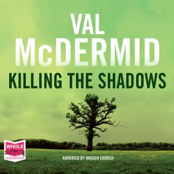 Killing the Shadows, Val McDermid