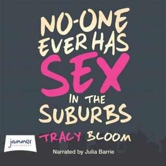 No-One Ever Has Sex in the Suburbs