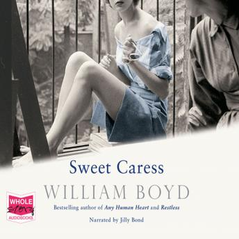 Sweet Caress: The Many Lives of Amory Clay, William Boyd