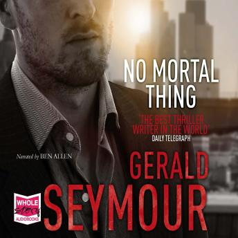 No Mortal Thing, Gerald Seymour