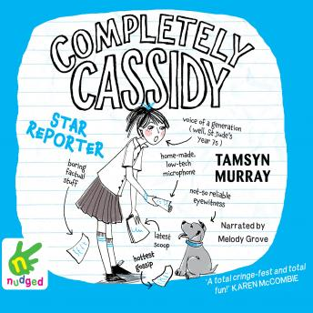 Completely Cassidy: Star Reporter, Tamsyn Murray