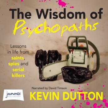 Wisdom of Psychopaths, Kevin Dutton