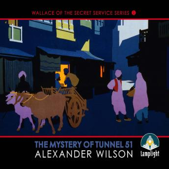 Mystery of Tunnel 51: Book 1 in Wallace of the Secret Service Series sample.