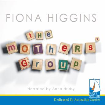 Mothers' Group, Fiona Higgins