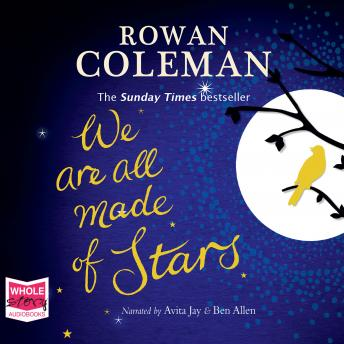 We Are All Made of Stars, Rowan Coleman