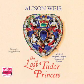 Lost Tudor Princess, Alison Weir