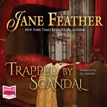 Trapped by Scandal, Jane Feather
