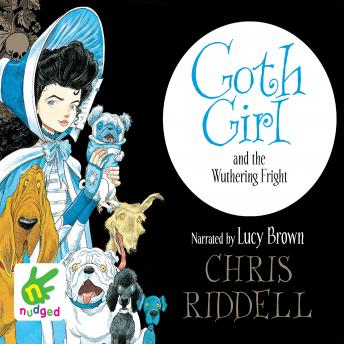Goth Girl and the Wuthering Fright, Chris Riddell