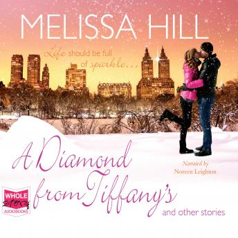Diamond From Tiffany's and Other Stories, Melissa Hill