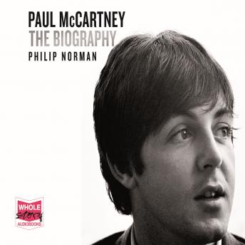 Download Paul McCartney: The Biography: The Authorised Biography by Philip Norman